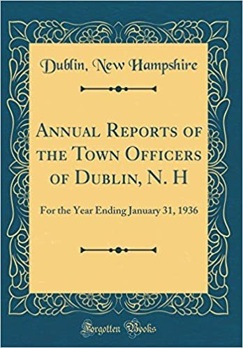 Annual Reports of the Town Officers of Dublin, N. H: For the Year Ending January 31, 1936 (Classic Reprint)