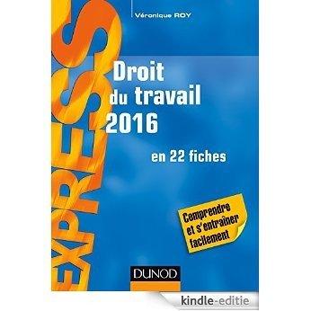 Droit du travail 2016 - 20e éd. : en 22 fiches (French Edition) [Print Replica] [Kindle-editie]