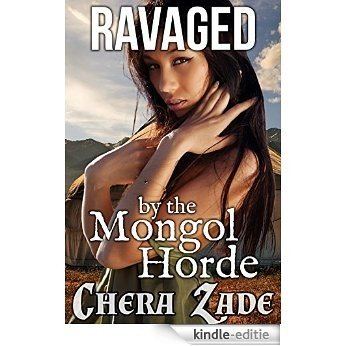 Ravaged by the Mongol Horde (First Time Fertile Medieval Gang Erotica) (English Edition) [Kindle-editie]