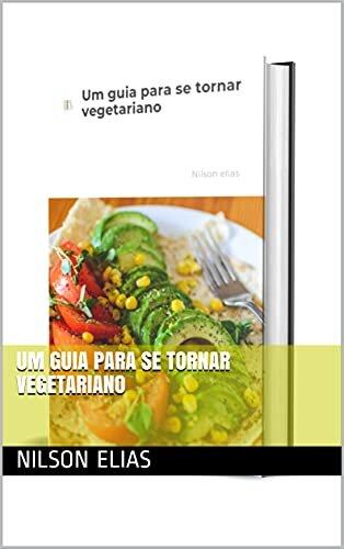 Um guia para se tornar vegetariano
