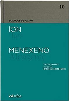 Diálogos de Platão: Íon - Menexeno (Volume 11)