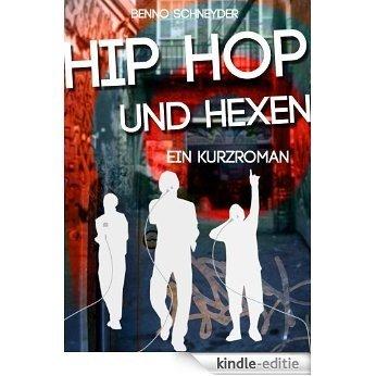 Hip Hop Und Hexen (Ein Kurzroman) (German Edition) [Kindle-editie]