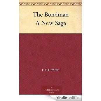 The Bondman A New Saga (English Edition) [Kindle-editie]