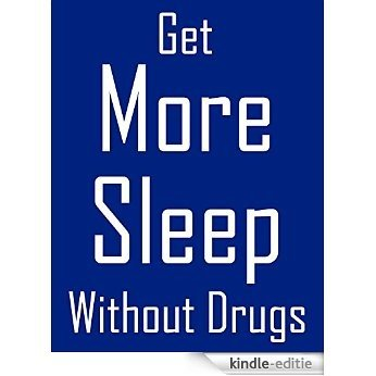 Get More Sleep Without Drugs (English Edition) [Kindle-editie]