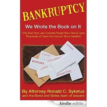 Bankruptcy - We Wrote the Book on It (By Ronald C. Sykstus and the Bond and Botes Team of Lawyers (English Edition) [Kindle-editie]