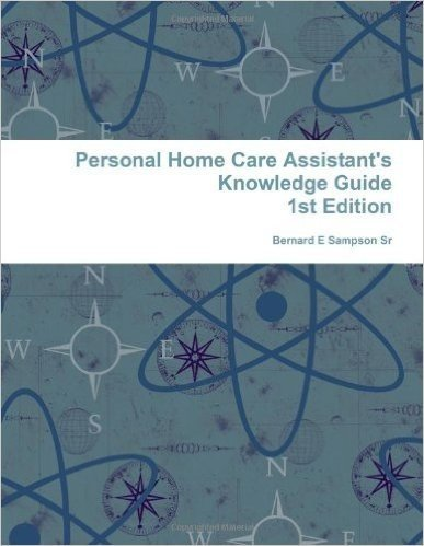 Personal Home Care Assistant'S Knowledge Guide by Bernard Sampson Sr (19-Jun-2011) Paperback