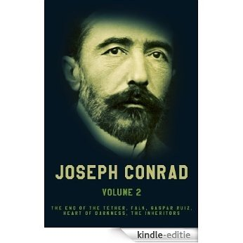 Works of Joseph Conrad, Vol.2: The End Of The Tether, Falk, Gaspar Ruiz, Heart Of Darkness, The Inheritors (English Edition) [Kindle-editie]