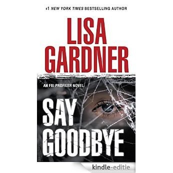 Say Goodbye: An FBI Profiler Novel [Kindle-editie]