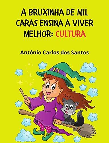 Cultura (Coleção A Bruxinha de Mil Caras ensina a viver melhor Livro 6)
