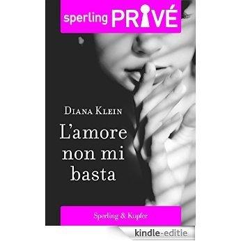 L'amore non mi basta - Sperling Privé (Italian Edition) [Kindle-editie]