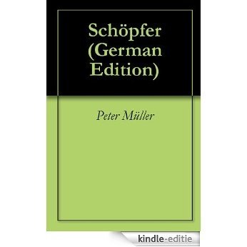 Schöpfer (German Edition) [Kindle-editie]