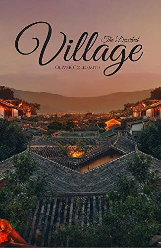 The Deserted Village: (Annotated Edition) (English Edition)