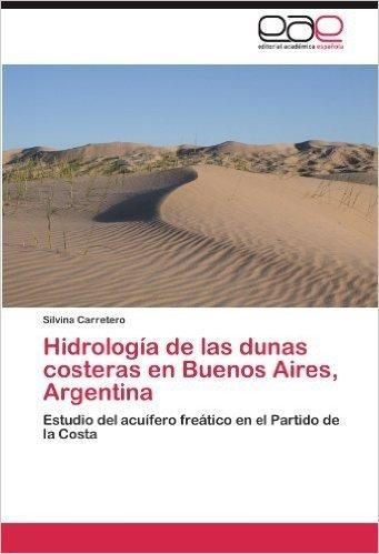 Hidrologia de Las Dunas Costeras En Buenos Aires, Argentina
