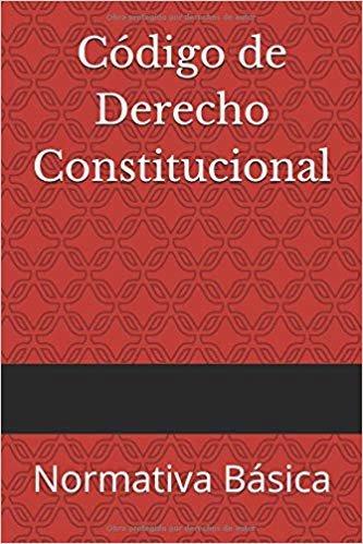 Código de Derecho Constitucional: Normativa Básica (Códigos Básicos)