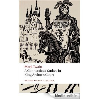 A Connecticut Yankee in King Arthur's Court (Oxford World's Classics) [Kindle-editie]