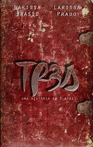 Tr3s: uma história em tr3s atos