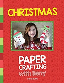 Christmas Paper Crafting With Reny: 30 super easy paper crafts for Christmas season (English Edition)