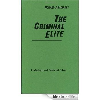 The Criminal Elite: Professional and Organized Crime (Contributions in Political Science) [Kindle-editie]