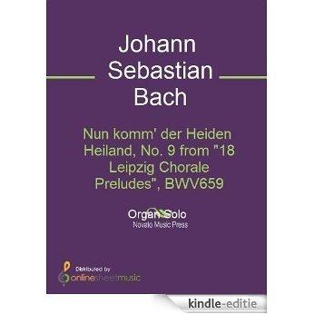 """Nun komm' der Heiden Heiland, No. 9 from """"18 Leipzig Chorale Preludes"""", BWV659 [Kindle-editie]"""