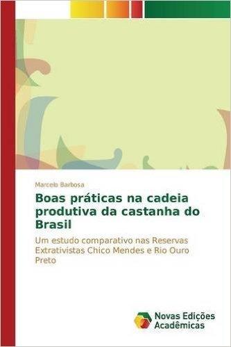 Boas Praticas Na Cadeia Produtiva Da Castanha Do Brasil