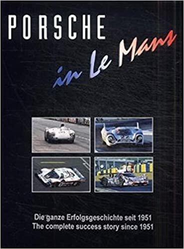Porsche in Le Mans: Die ganze Erfolgsgeschichte seit 1951 (Porsche Motorsport)