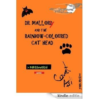 DR. MALLORY AND THE RAINBOW-COLOURED CAT HEAD (English Edition) [Kindle-editie]