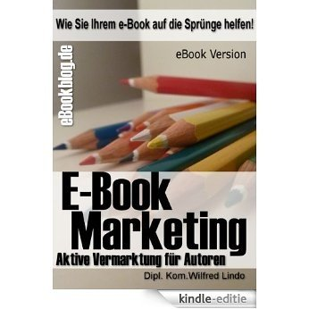 eBook Marketing - die perfekte Strategie für Marketing und Verkauf von eBooks (German Edition) [Kindle-editie]