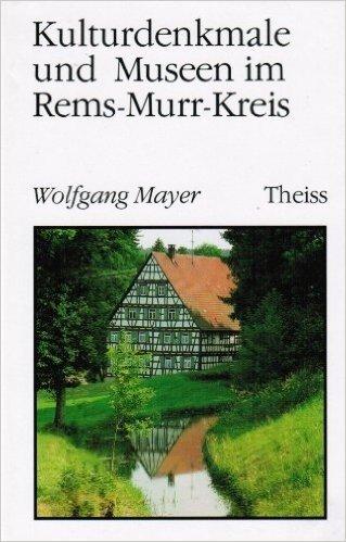 Kulturdenkmale und Museen im Rems- Murr- Kreis