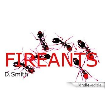 FIRE ANTS: THE STORY OF A BIGOT & LIBERAL (English Edition) [Kindle-editie]