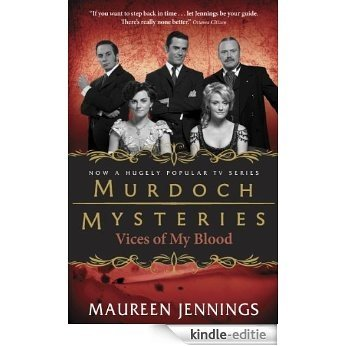 Vices of My Blood (Murdoch Mysteries) [Kindle-editie]