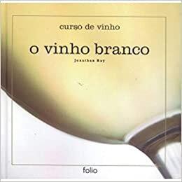 Curso de Vinho - o Vinho Branco
