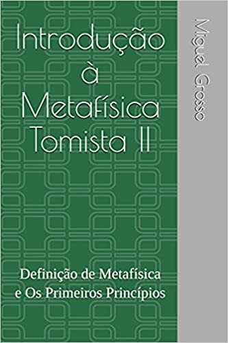 Introdução à Metafísica Tomista 2: Definição de Metafísica e Os Primeiros Princípios: 1