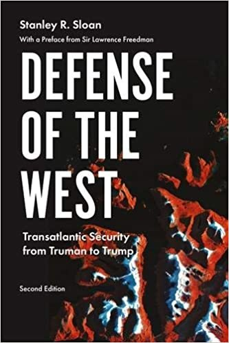 Defense of the West: Transatlantic Security from Truman to Trump, 2nd Edition