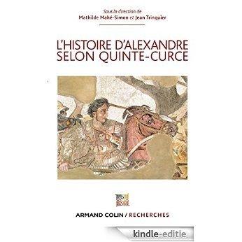 L'Histoire d'Alexandre selon Quinte-Curce (Armand Colin / Recherches) (French Edition) [Kindle-editie]