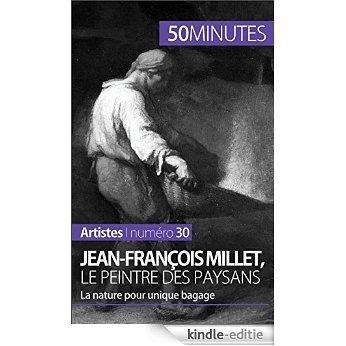 Jean-François Millet, le peintre des paysans: La nature pour unique bagage (Artistes t. 30) (French Edition) [Kindle-editie] beoordelingen