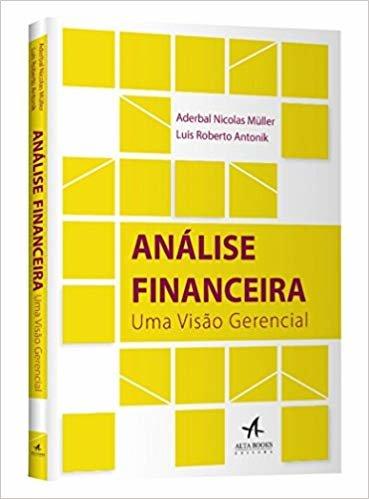 Análise Financeira. Uma Visão Gerencial
