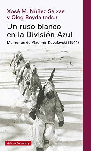 Un ruso blanco en la División Azul: Memorias de Vladímir Kovalevski (Ensayo)
