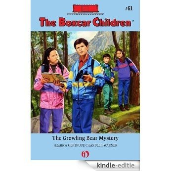 The Growling Bear Mystery (The Boxcar Children Mysteries) [Kindle-editie]