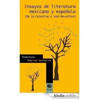 Ensayos de literatura mexicana y española. (De la Celestina a José Revueltas) (Spanish Edition) [Kindle-editie]