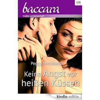 Keine Angst vor heißen Küssen (Baccara) [Kindle-editie]