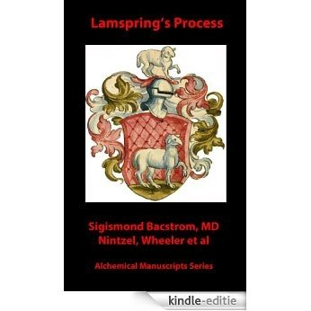 Lamspring's Process (Alchemical Manuscripts Book 24) (English Edition) [Kindle-editie]