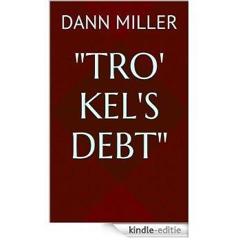 """""""Tro' Kel's Debt"""" (English Edition) [Kindle-editie]"""