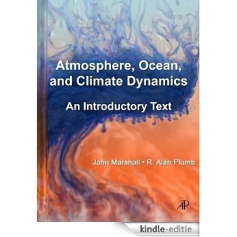 Atmosphere, Ocean and Climate Dynamics: An Introductory Text: 93 (International Geophysics (Hardcover)) [Kindle-editie]