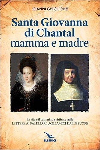 Santa Giovanna di Chantal mamma e madre