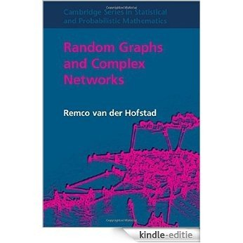 Random Graphs and Complex Networks: Volume 1 (Cambridge Series in Statistical and Probabilistic Mathematics) [Kindle-editie]