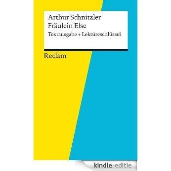 Textausgabe + Lektüreschlüssel. Arthur Schnitzler: Fräulein Else (Reclam Textausgabe + Lektüreschlüssel) (German Edition) [Kindle-editie]