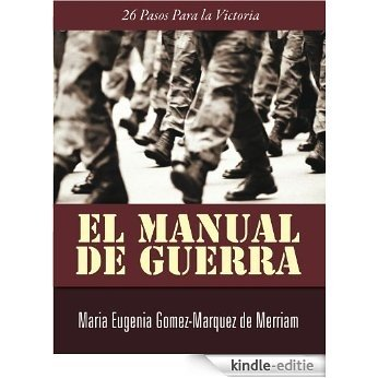 El Manual de Guerra: 26 Pasos Para la Victoria (Spanish Edition) [Kindle-editie]