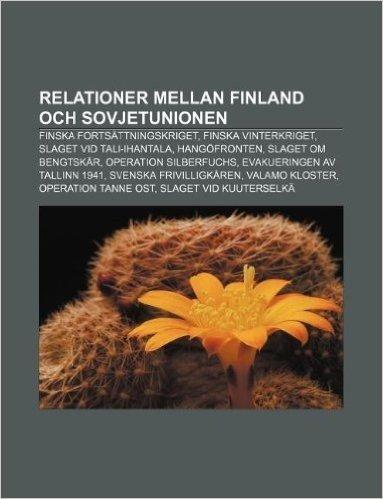 Relationer Mellan Finland Och Sovjetunionen: Finska Fortsattningskriget, Finska Vinterkriget, Slaget VID Tali-Ihantala, Hangofronten