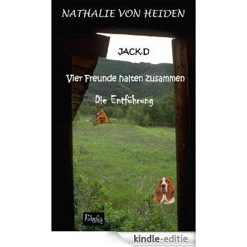 JACK.D  Vier Freunde halten zusammen - Die Entführung (German Edition) [Kindle-editie]