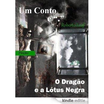 O Dragão e a Lótus Negra [Kindle-editie]